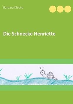 Die Schnecke Henriette von Klecha,  Barbara