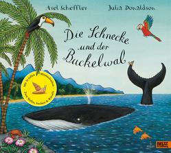 Die Schnecke und der Buckelwal. von Donaldson,  Julia, Pressler,  Mirjam, Scheffler,  Axel