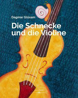 Die Schnecke und die Violine von Glüxam,  Dagmar