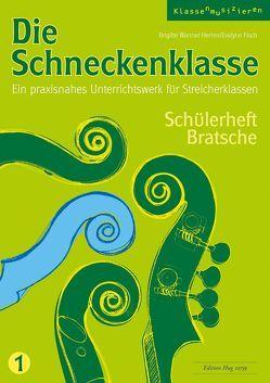 Die Schneckenklasse Band 1 – Schülerheft Bratsche von Fisch,  Evelyne, Wanner-Herren,  Brigitte