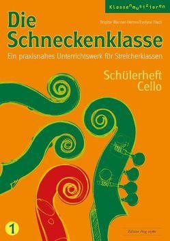 Die Schneckenklasse Band 1 – Schülerheft Cello von Fisch,  Evelyne, Wanner-Herren,  Brigitte