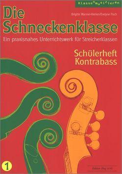 Die Schneckenklasse Band 1 – Schülerheft Kontrabass von Fisch,  Evelyne, Wanner-Herren,  Brigitte