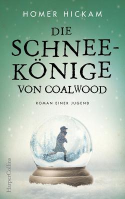 Die Schneekönige von Coalwood von Hickam,  Homer, Peschel,  Elfriede