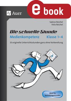 Die schnelle Stunde Medienkompetenz – Klasse 1-4 von Reichel,  Felix, Reichel,  Sabine