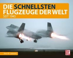 Die schnellsten Flugzeuge der Welt von Laumanns,  Horst W.