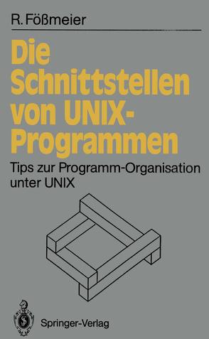 Die Schnittstellen von UNIX-Programmen von Fößmeier,  Reinhard