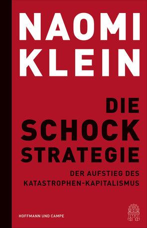 Die Schock-Strategie von Bischoff,  Michael, Klein,  Naomi, Schickert,  Hartmut, Siber,  Karl Heinz