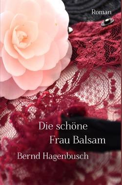 Die schöne Frau Balsam von Hagenbusch,  Bernd