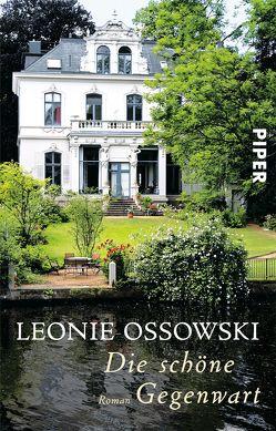 Die schöne Gegenwart von Ossowski,  Leonie