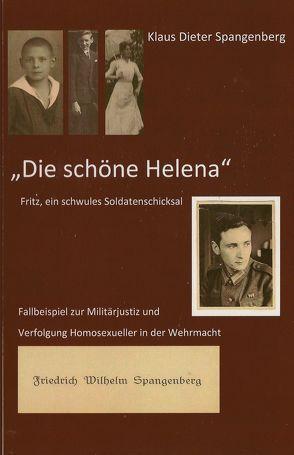 """""""Die schöne Helena"""" Fritz, ein schwules Soldatenschicksal von Dobler,  Dr.,  Jens, Gaiser,  Bernd, Spangenberg,  Klaus-Dieter"""