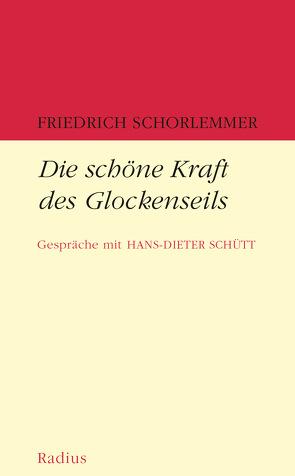 Die schöne Kraft des Glockenseils von Schorlemmer,  Friedrich