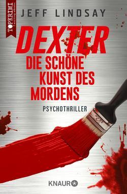 Dexter – Die schöne Kunst des Mordens von Czwikla,  Frauke, Lindsay,  Jeff