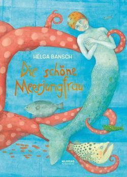 Die schöne Meerjungfrau von Bansch,  Helga