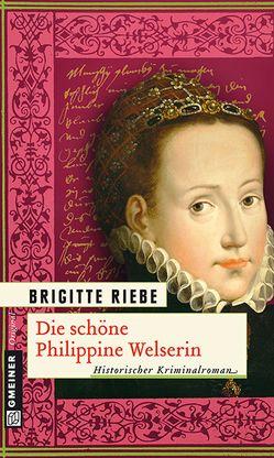 Die schöne Philippine Welserin von Riebe,  Brigitte