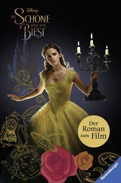 Disney Die Schöne und das Biest: Der Roman zum Film von The Walt Disney Company