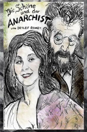 Die Schöne und der Anarchist von Romey,  Detlef