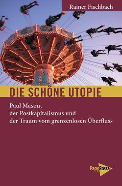 Die schöne Utopie von Fischbach,  Rainer