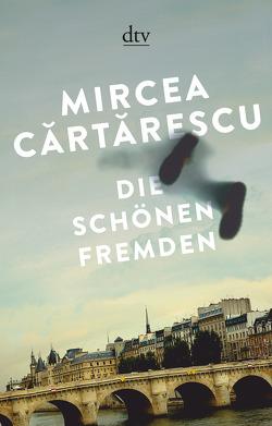 Die schönen Fremden von Cartarescu,  Mircea, Wichner,  Ernest
