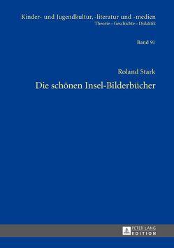 Die schönen Insel-Bilderbücher von Stark,  Roland