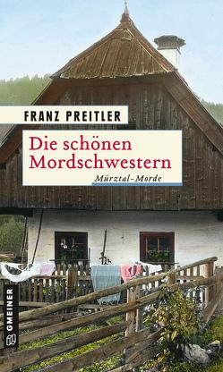 Die schönen Mordschwestern von Preitler,  Franz