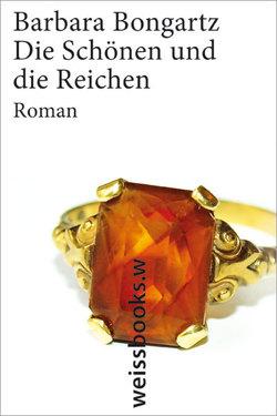 Die Schönen und die Reichen von Bongartz,  Barbara
