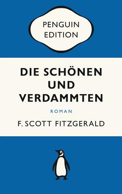 Die Schönen und Verdammten von Fitzgerald,  F. Scott, Höss,  Tilman, Orth-Guttmann,  Renate