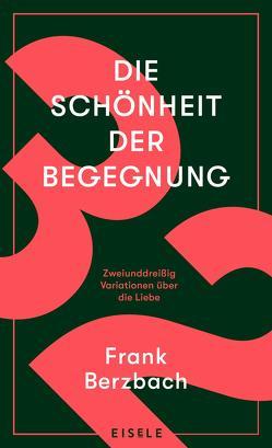 Die Schönheit der Begegnung von Berzbach,  Frank