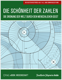 Die Schönheit der Zahlen von Frankfurter Allgemeine Archiv, Trötscher,  Hans Peter