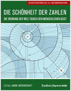 Die Schönheit der Zahlen von Archiv,  Frankfurter Allgemeine, Trötscher,  Hans Peter