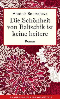 Die Schönheit von Baltschik ist keine heitere von Bontscheva,  Antonia