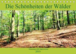 Die Schönheiten der Wälder – Stimmungsvolle Impressionen (Tischkalender 2019 DIN A5 quer) von Klatt,  Arno