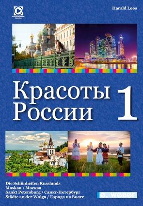 Die Schönheiten Russlands – Band 1 / / Красоты России Том 1 von Loos,  Harald