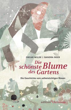 Die schönste Blume des Gartens von Beer,  Sandra, Wilde,  Oscar