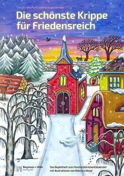 Die schönste Krippe für Friedensreich von Bley-Ehrlinspiel,  Claudia, Kogel-Bomke,  Sabine, Meyer,  Rebecca