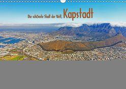 Die schönste Stadt der Welt, Kapstadt (Wandkalender 2019 DIN A3 quer) von Tangermann,  Franz