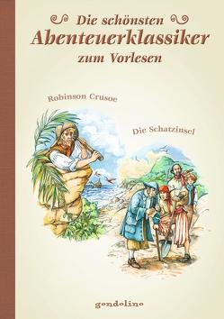Die schönsten Abenteuerklassiker zum Vorlesen von Defoe,  Daniel, Krautmann,  Milada, Stevenson,  Robert Louis