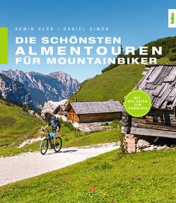 Die schönsten Almentouren für Mountainbiker von Herb,  Armin, Simon,  Daniel