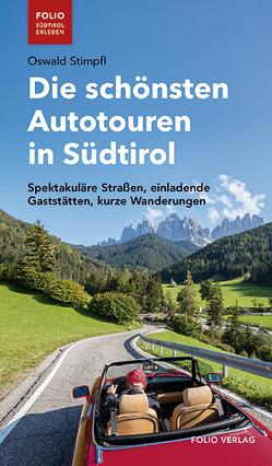 Die schönsten Autotouren in Südtirol von Stimpfl,  Oswald