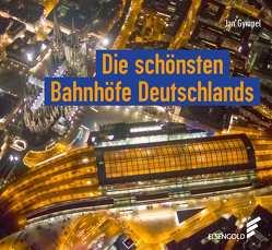 Die schönsten Bahnhöfe Deutschlands von Gympel,  Jan
