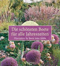 Die schönsten Beete für alle Jahreszeiten von Barth,  Ursula, Brand,  Christa