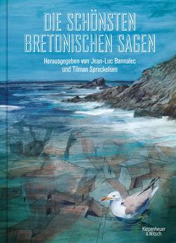 Die schönsten bretonischen Sagen von Bannalec,  Jean-Luc, Spreckelsen,  Tilman