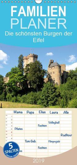 Die schönsten Burgen der Eifel – Familienplaner hoch (Wandkalender 2019 , 21 cm x 45 cm, hoch) von Klatt,  Arno
