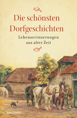 Die schönsten Dorfgeschichten von Hantke,  Ingrid