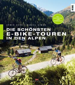 Die schönsten E-Bike-Touren in den Alpen von Herb,  Armin, Simon,  Daniel