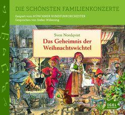 Die schönsten Familienkonzerte. Das Geheimnis der Weihnachtswichtel von Nordqvist,  Sven, Wilkening,  Stefan