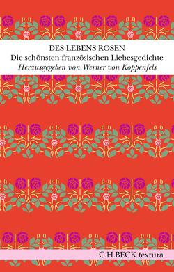 Des Lebens Rosen von Koppenfels,  Werner von