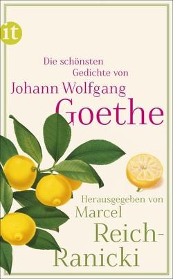 Die schönsten Gedichte von Goethe,  Johann Wolfgang, Reich-Ranicki,  Marcel