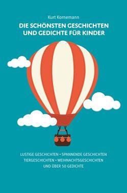 Die schönsten Geschichten und Gedichte für Kinder von Kornemann,  Kurt