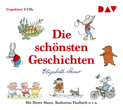 Die schönsten Geschichten von Dietrich,  Bürger Lars, Kaminski,  Stefan, Mann,  Dieter, Shaw,  Elizabeth, Thalbach,  Anna, Thalbach,  Katharina