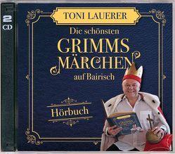 Die schönsten Grimms Märchen auf Bairisch von Lauerer,  Toni